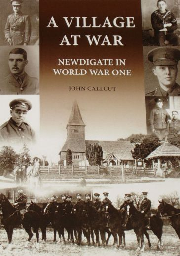 A Village At War - Newdigate in World War One, by John Callcut